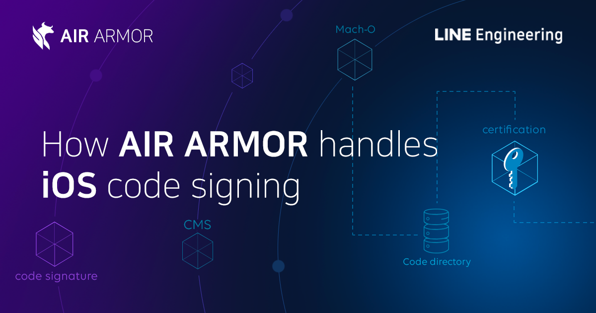 How AIR ARMOR checks iOS Code Signing - LINE ENGINEERING